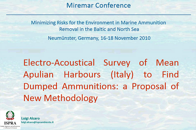 MIREMAR Presentation Luigi Alcaro: Electro-Acoustical Survey of Mean Apulian Harbours (Italy) to Find Dumped Ammunitions: a Proposal of New Methodology