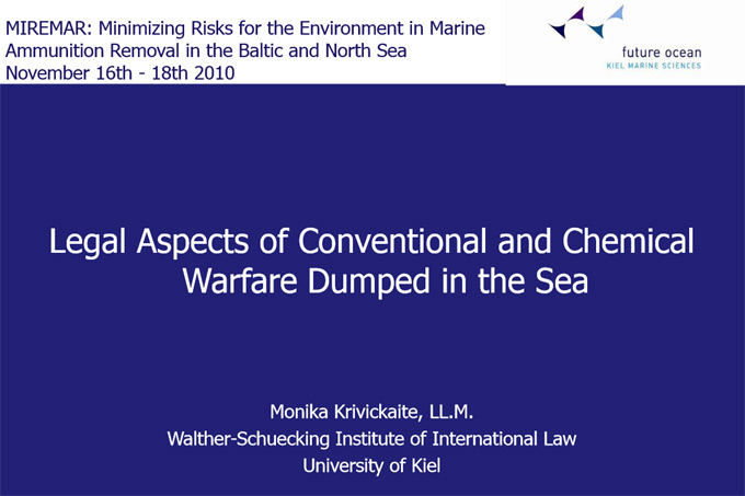 MIREMAR Presentation Monika Krivickaite: Legal Aspects of Conventional and Chemical Warfare dumped in the Sea